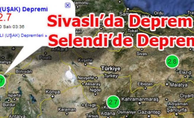 SİVASLI VE SELENDİ DE DEPREM