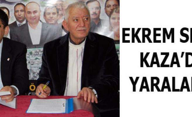EKREM SESLİ KAZADA YARALANDI
