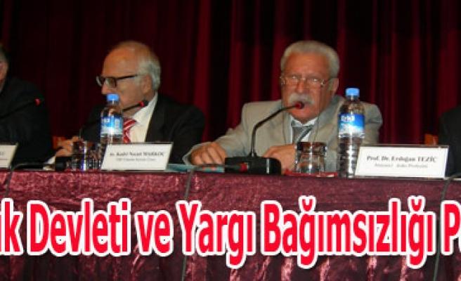 Hukuk Devleti ve Yargı Bağımsızlığı Paneli