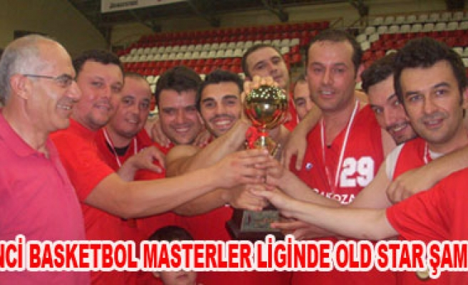 1.NCİ BASKETBOL MASTERLER LİGİNDE OLD STAR ŞAMPİYON