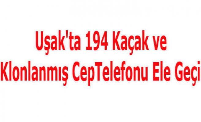 Uşak'ta 194 Kaçak ve 75 Klonlanmış CepTelefonu Ele Geçirildi