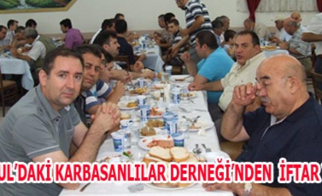 İSTANBUL'DAKİ KARBASANLILAR DERNEĞİ'NDEN  İFTAR YEMEĞİ