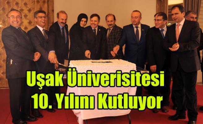Uşak Üniversitesi 10. Yılını Kutluyor
