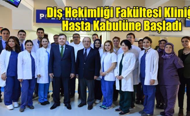 Diş Hekimliği Fakültesi Kliniği Hasta Kabulüne Başladı