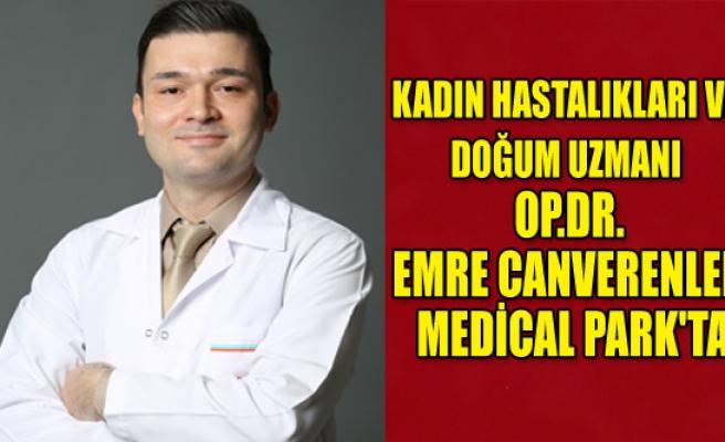 KADIN HASTALIKLARI VE DOĞUM UZMANI OP.DR.EMRE CANVERENLER MEDİCAL PARK'TA