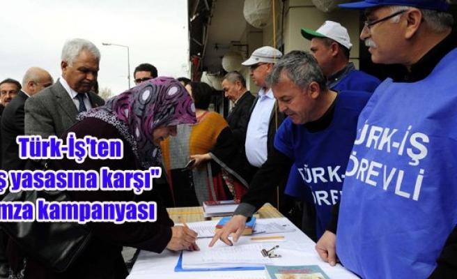 """Türk-İş'ten """"iş yasasına karşı"""" imza kampanyası"""