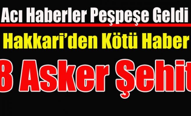 KARA HABER BU DEFA ÇUKURCA VE ŞEMDİNLİ'DEN GELDİ 8 ŞEHİT
