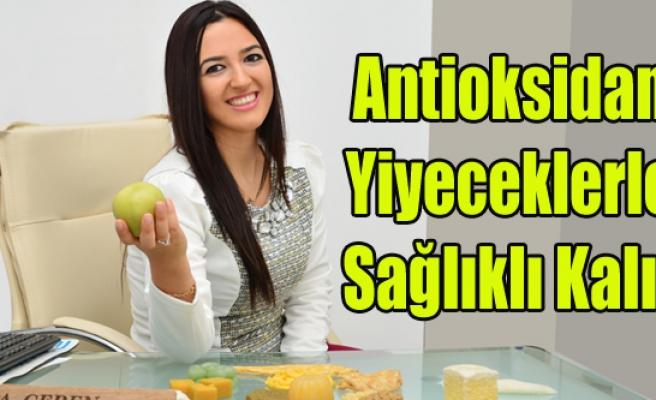Antioksidan Yiyeceklerle Sağlıklı Kalın