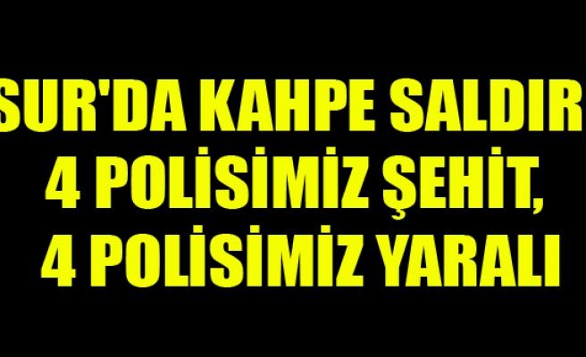 DİYARBAKIR'DA KAHPE SALDIRI 4 POLİSİMİZ ŞEHİT, 4 POLİSİMİZ YARALI