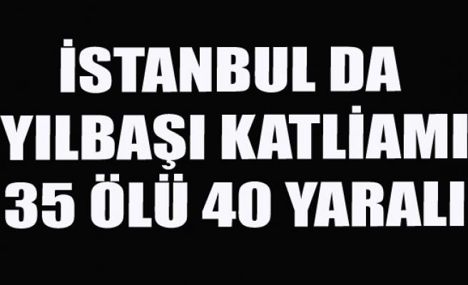 REİNA'YA SİLAHLI SALDIRI 35 ÖLÜ 40 YARALI