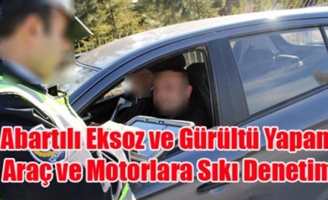 UŞAK POLİSİ ABARTILI EKSOZ VE GÜRÜLTÜ YAPAN ARAÇLARA SAVAŞ AÇTI