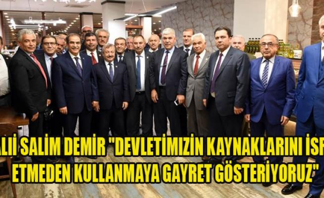 """Vali Salim Demir """"Devletimizin kaynaklarını israf etmeden kullanmaya gayret gösteriyoruz"""""""