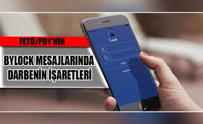 FETÖ/PDY'NİN BYLOCK MESAJLARINDA DARBENİN İŞARETLERİ