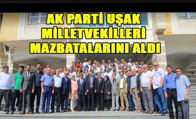 AK PARTİ UŞAK MİLLETVEKİLLERİ MAZBATALARINI ALDI