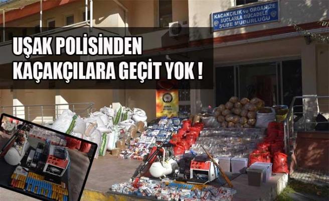 UŞAK POLİSİNDEN KAÇAKÇILARA GEÇİT YOK !