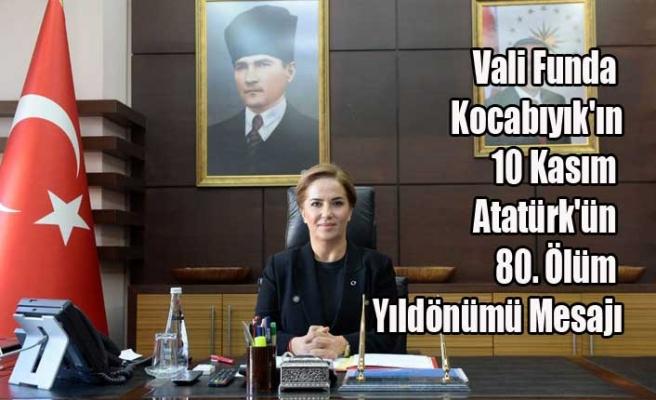 Vali Funda Kocabıyık'ın 10 Kasım Atatürk'ün 80. Ölüm Yıldönümü Mesajı