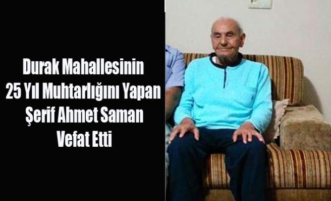 25 Yıl Muhtarlık Yapan  Şerif Ahmet Saman Vefat Etti