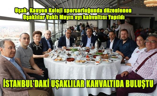 İSTANBUL'DAKİ UŞAKLILAR KAHVALTIDA BULUŞTU