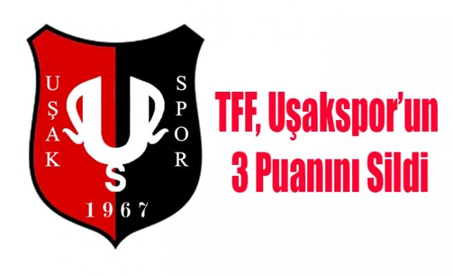 TTF UŞAKSPOR'UN 3 PUANINI SİLDİ
