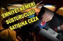 'EMNİYET KEMERİ SUSTURUCUSU' SATIŞINA...