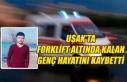 Uşak'ta Forklift altında kalan gen hayatını kaybetti