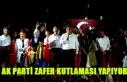UŞAK'TA AK PARTİ'NİN ZAFER KUTLAMASI