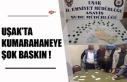 UŞAK'TA KUMAR BASKINI