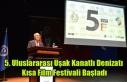 5. Uluslararası Uşak Kanatlı Denizatı Kısa Film...
