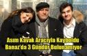 BANAZ DA KAYBOLAN ASIM KAVAK'DAN 3 GÜNDÜR HABER...
