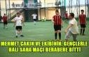 MEHMET ÇAKIN VE EKİBİ, HALI SAHADA GENÇLERLE BAŞA...