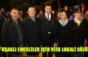 MEHMET ÇAKIN'DAN UŞAKLI EMEKLİLER İÇİN VEFA...