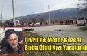 ÇİVRİL'DE KAZA BABA ÖLDÜ KIZI YARALANDI