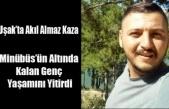 Uşak'ta Akıl Almaz Kaza 1 Ölü 2 Yaralı