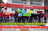 180 Kişinin Çalıştığı Firmayı Bankalar Batırdı