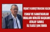 UŞAK'TA ESNAF BİRLİĞİNİ KARIŞTIRAN KAZA