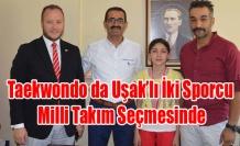 Taekwondo da Uşak'lı iki Sporcu Milli Takım Seçmesinde