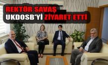 REKTÖR SAVAŞ, UKDOSB'Yİ ZİYARET ETTİ