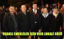 MEHMET ÇAKIN'DAN UŞAKLI EMEKLİLER İÇİN VEFA LOKALİ