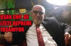 UŞAK CHP DE LİSTE DEPREMİ YAŞANIYOR!