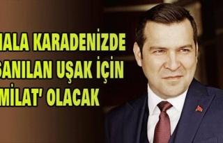 HALA KARADENİZDE SANILAN UŞAK İÇİN 'MİLAT'...