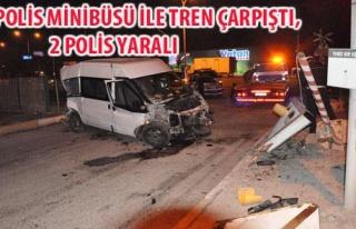 POLİS MİNİBÜSÜ İLE TREN ÇARPIŞTI, 2 POLİS...
