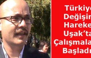 Türkiye Değişim Hareketi Uşak'taki Çalışmalarına...