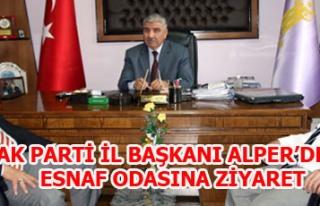 AK PARTİ İL BAŞKANI ALPER'DEN ESNAF ODASINA ZİYARET