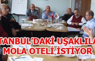 İSTANBUL'DAKİ UŞAKLILAR MOLA OTELİ İSTİYOR