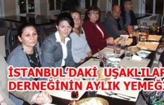 İSTANBUL'DAKİ UŞAKLILAR DERNEĞİNİN AYLIK YEMEĞİ