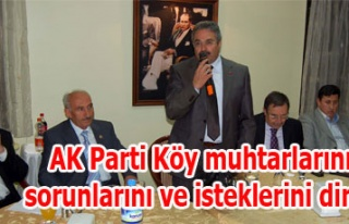 AK Parti Köy muhtarlarının sorunlarını ve isteklerini...