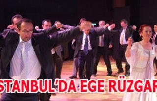 İSTANBUL'DA EGE RÜZGARI