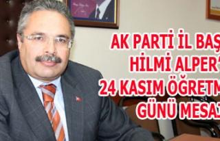 AK PARTİ İL BAŞKANI HİLMİ ALPER'İN 24 KASIM...