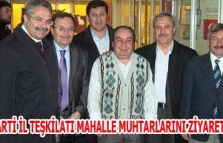 AK PARTİ İL TEŞKİLATI MAHALLE MUHTARLARINI ZİYARET...