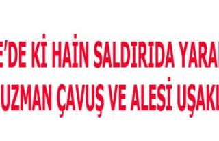 CİZRE'DEKİ HAİN SALDIRIDA YARALANAN UZMAN ÇAVUŞ...